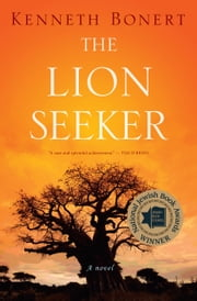 The Lion Seeker ebook by Kenneth Bonert