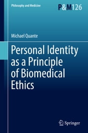 Personal Identity as a Principle of Biomedical Ethics ebook by Michael Quante