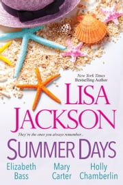 Summer Days ebook by Lisa Jackson,Mary Carter,Elizabeth Bass,Holly Chamberlin