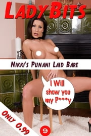 Lady Bits (P***y) #009 - Nikki's Poonanie Laid Bare ebook by Pussy Encore