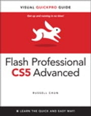 Flash Professional CS5 Advanced for Windows and Macintosh - Visual QuickPro Guide ebook by Russell Chun