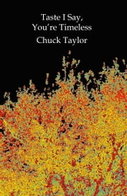 Taste I Say, You're Timeless ebook by Chuck Taylor