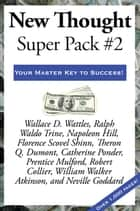 New Thought Super Pack #2 ebook by Robert Collier, Neville Goddard, William Walker Atkinson,...