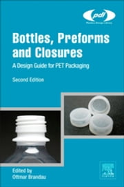 Bottles, Preforms and Closures - A Design Guide for PET Packaging ebook by Ottmar Brandau