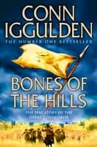 Bones of the Hills (Conqueror, Book 3) eBook by Conn Iggulden