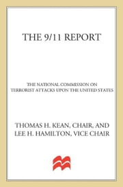 The 9/11 Report - The National Commission on Terrorist Attacks Upon the United States ebook by The National Commission on Terrorist Attacks Upon the United States