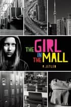 Girl in the Mall ebook by R. Jetleb