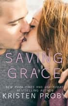 Saving Grace ebook by Kristen Proby