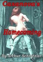 Casanova's Homecoming ebook by Arthur Schnitzler