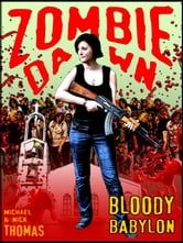 Bloody Babylon (Zombie Dawn Stories) ebook by Nick S. Thomas