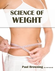 Science of Weight ebook by Paul Browning