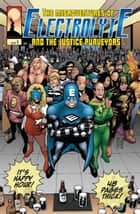The Misadventures of Electrolyte and The Justice Purveyors #1 ebook by Patrick Reilly