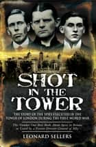 Shot In The Tower ebook by Leonard Sellers