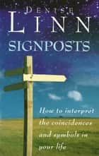 Signposts - The Universe is Whispering to You ebook by Denise Linn