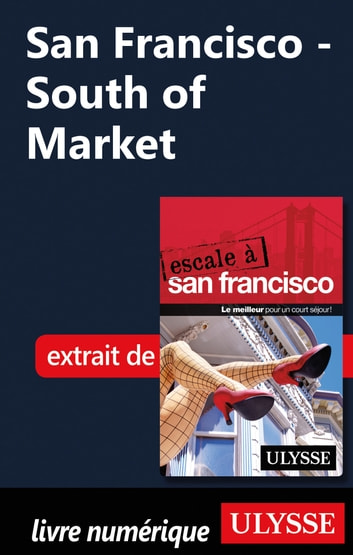 San Francisco - South of Market ebook by Alain Legault