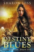 Destiny Blues ebook by Sharon Joss
