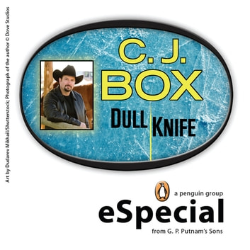 Dull Knife: A Joe Pickett Short Story ebook by C. J. Box