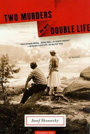 Two Murders in My Double Life - A Novel ebook by Josef Skvorecký