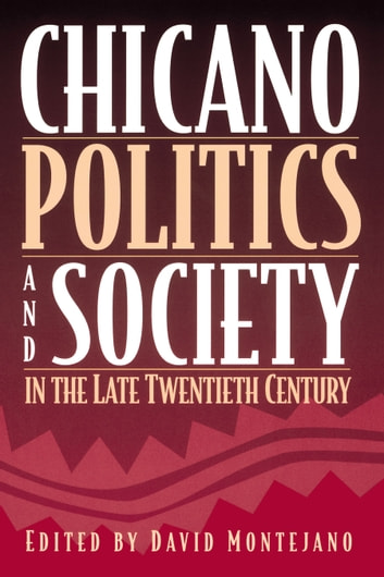 Chicano Politics and Society in the Late Twentieth Century ebook by