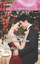 The Prince's Christmas Vow ebook by Jennifer Faye