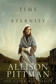 For Time & Eternity ebook by Allison Pittman