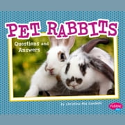 Pet Rabbits - Questions and Answers audiobook by Christina Mia Gardeski