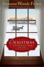 Christmas at Rose Hill Farm ebook by Suzanne Woods Fisher