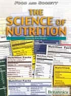 The Science of Nutrition ebook by Britannica Educational Publishing,Rogers,Kara