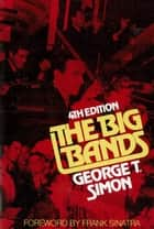 The Big Bands ebook by Simon,George