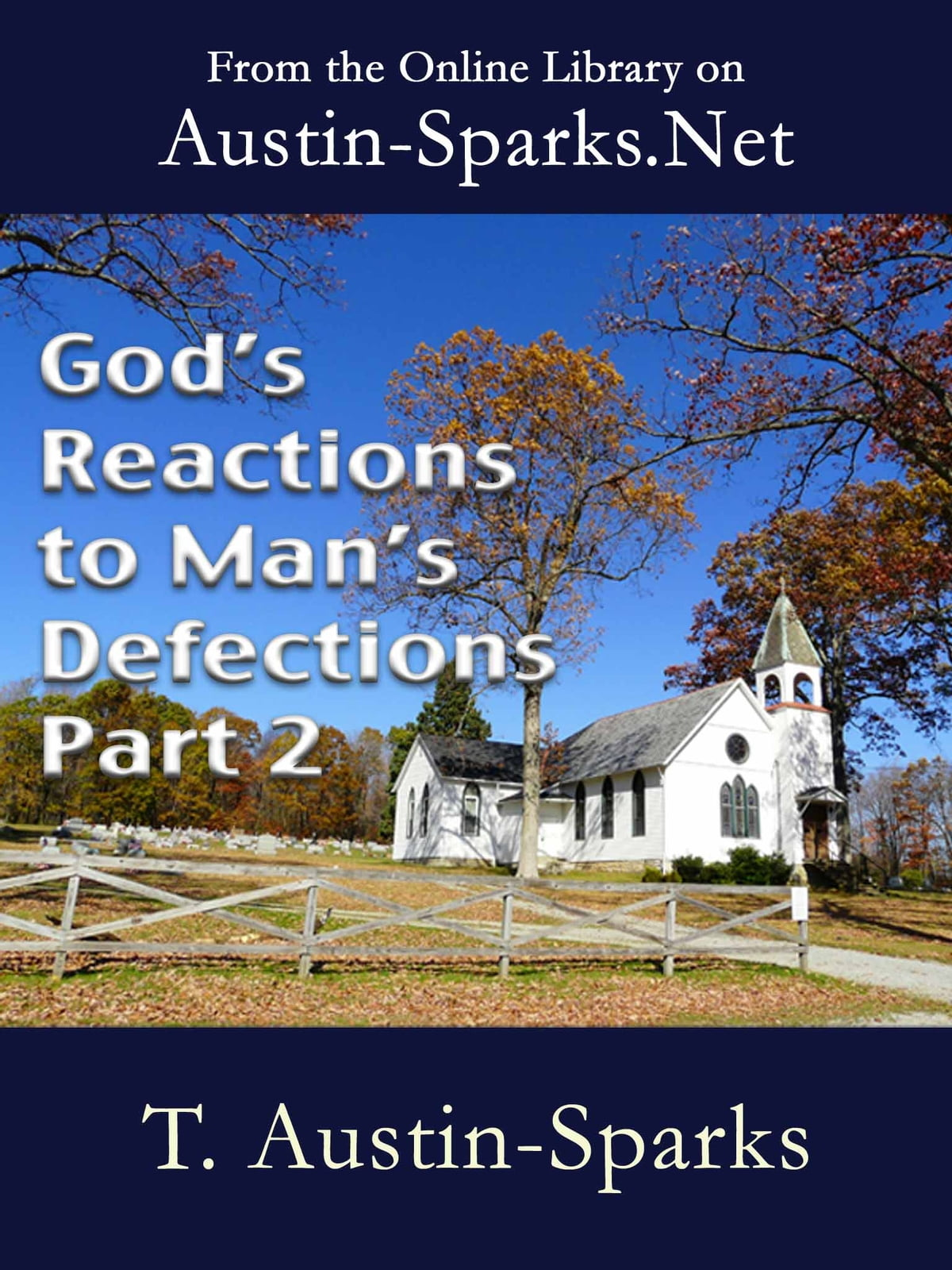 Gods Reactions to Mans Defections - Part 2
