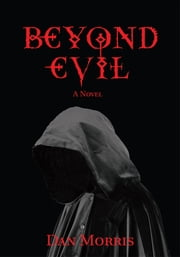 Beyond Evil ebook by Dan Morris