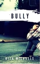 Bully ebook by Rita Michaels