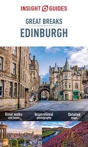 Insight Guides Great Breaks Edinburgh ebook by Insight Guides