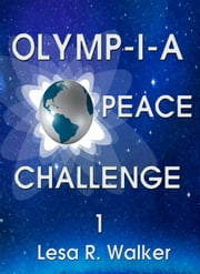 Olymp-i-a Peace Challenge 1 ebook by Lesa R. Walker