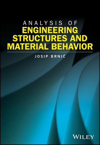 Analysis of engineering structures and material behavior ebook by analysis of engineering structures and material behavior ebook by josip brnic fandeluxe Images