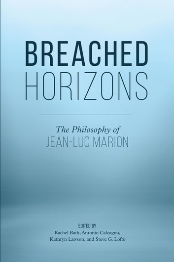 Breached horizons ebook by 9781786605351 rakuten kobo breached horizons the philosophy of jean luc marion ebook by fandeluxe Image collections