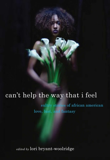 Can't Help the Way That I Feel - Sultry Stories of African American Love, Lust and Fantasy ebook by