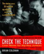 Check the Technique - Liner Notes for Hip-Hop Junkies ebook by Brian Coleman, Questlove