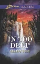 In Too Deep ebook by Sharon Dunn