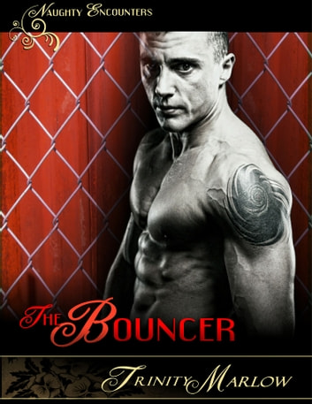 The Bouncer ebook by Trinity Marlow