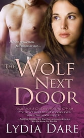 The Wolf Next Door ebook by Lydia Dare