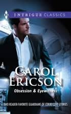 Obsession & Eyewitness - An Anthology ebook by Carol Ericson