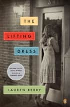 The Lifting Dress ebook by Lauren Berry