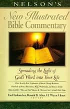 Nelson's New Illustrated Bible Commentary - Spreading the Light of God's Word into Your Life ebook by Earl D. Radmacher, Ronald B. Allen, H. W. House,...