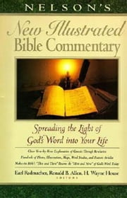 Nelson's New Illustrated Bible Commentary - Spreading the Light of God's Word into Your Life ebook by Earl D. Radmacher,Ronald B. Allen,H. W. House