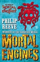 Mortal Engines ebook by Philip Reeve