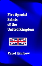 Five Special Saints of the British Isles ebook by Carol Rainbow