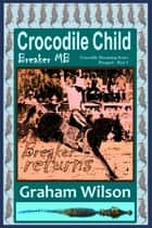 Crocodile Child: Breaker MB ebook by Graham Wilson