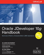 Oracle JDeveloper 10g Handbook ebook by Avrom Roy-Faderman,Peter Koletzke,Paul Dorsey