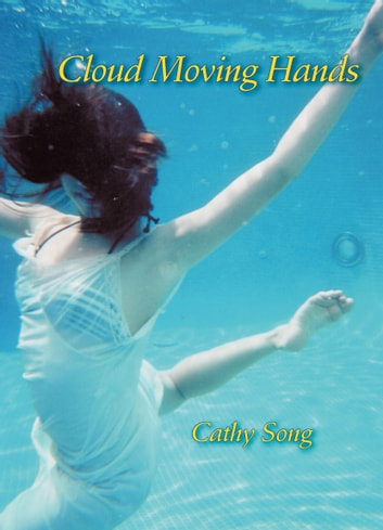 Cloud Moving Hands ebook by Cathy Song